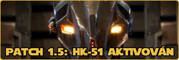 Patch 1.5: HK-51 aktivován
